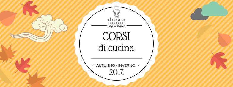 Corsi di cucina autunno inverno 2017 dream chef firenze eventi a firenze - Corsi cucina bologna 2017 ...